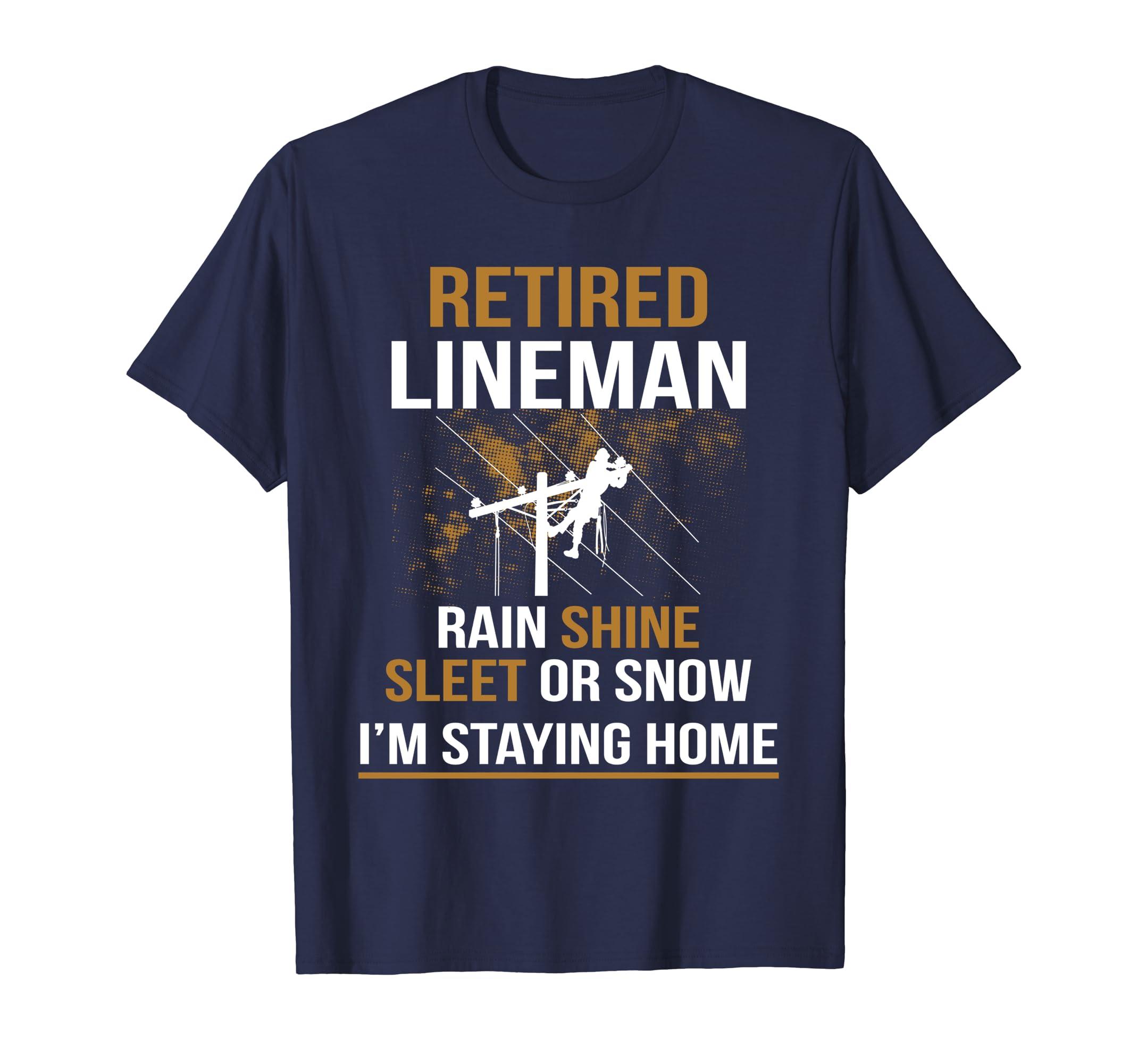 Lineman Retirement Funny Novelty Man Woman T-Shirt-Loveshirt