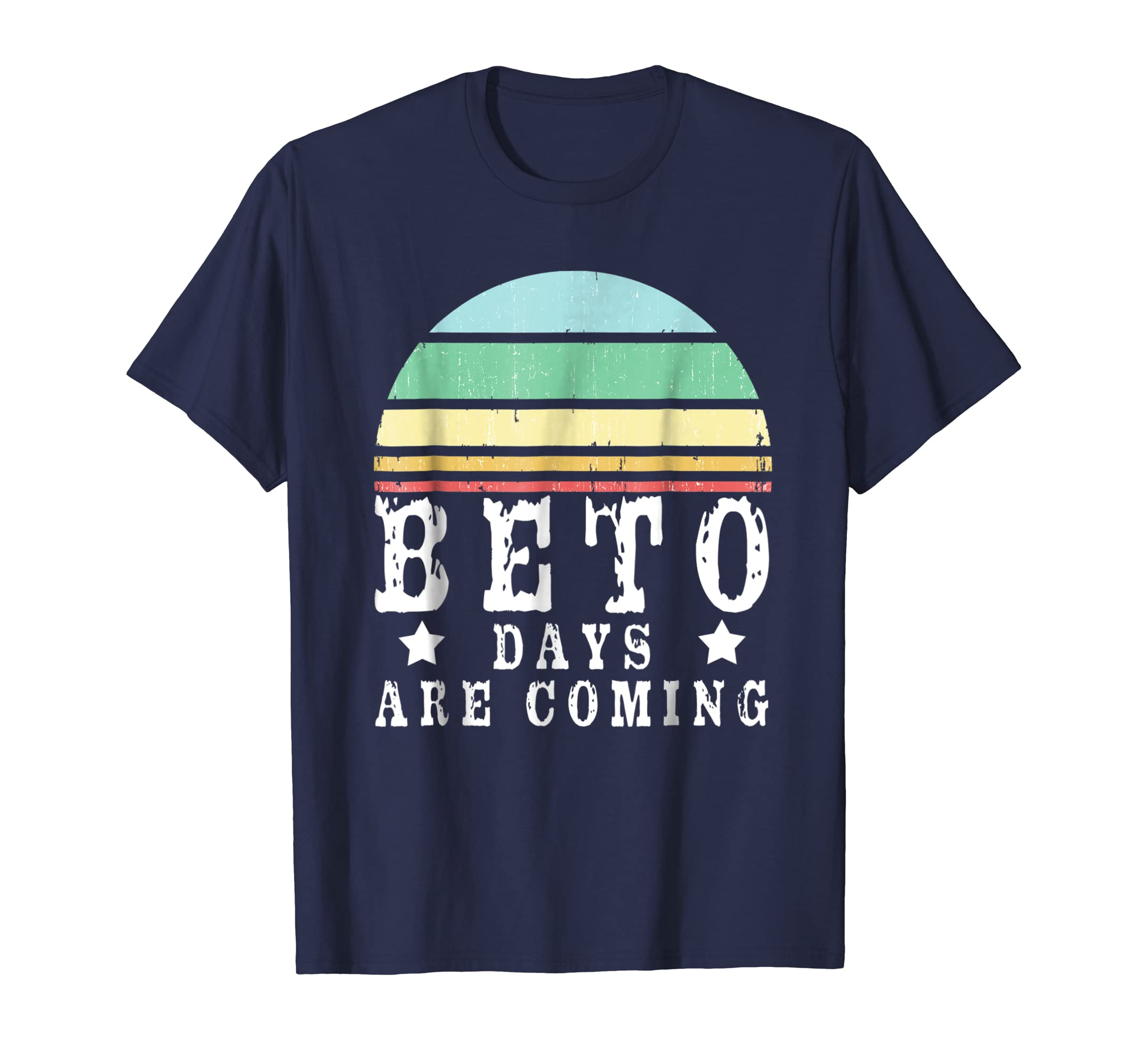 Beto Texas Senate Vote Shirt, Beto Days Are Coming Tshirt Fo-azvn