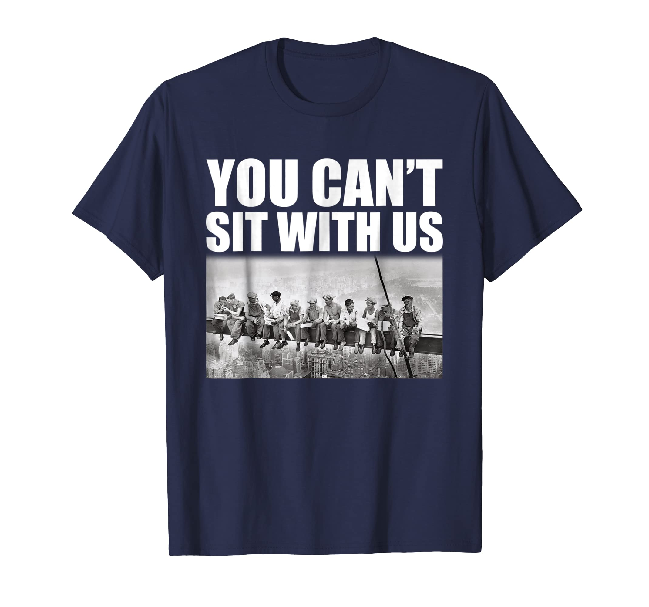 Mens You Can't Sit With Us Funny Ironworkers Union T Shirt-Teechatpro