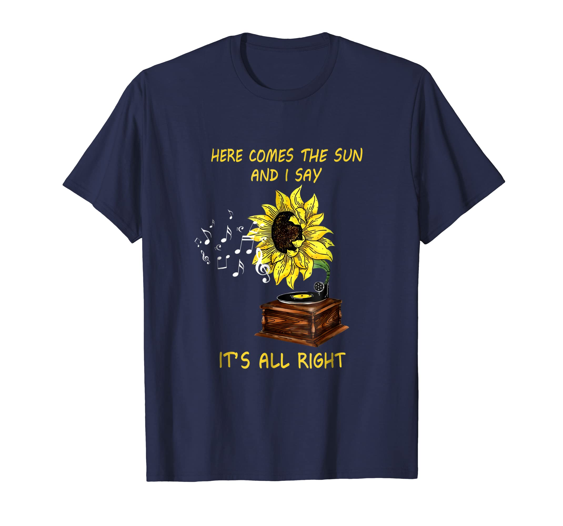 Sunflower Here Comes The Sun And I Say It's All Right Shirt-azvn