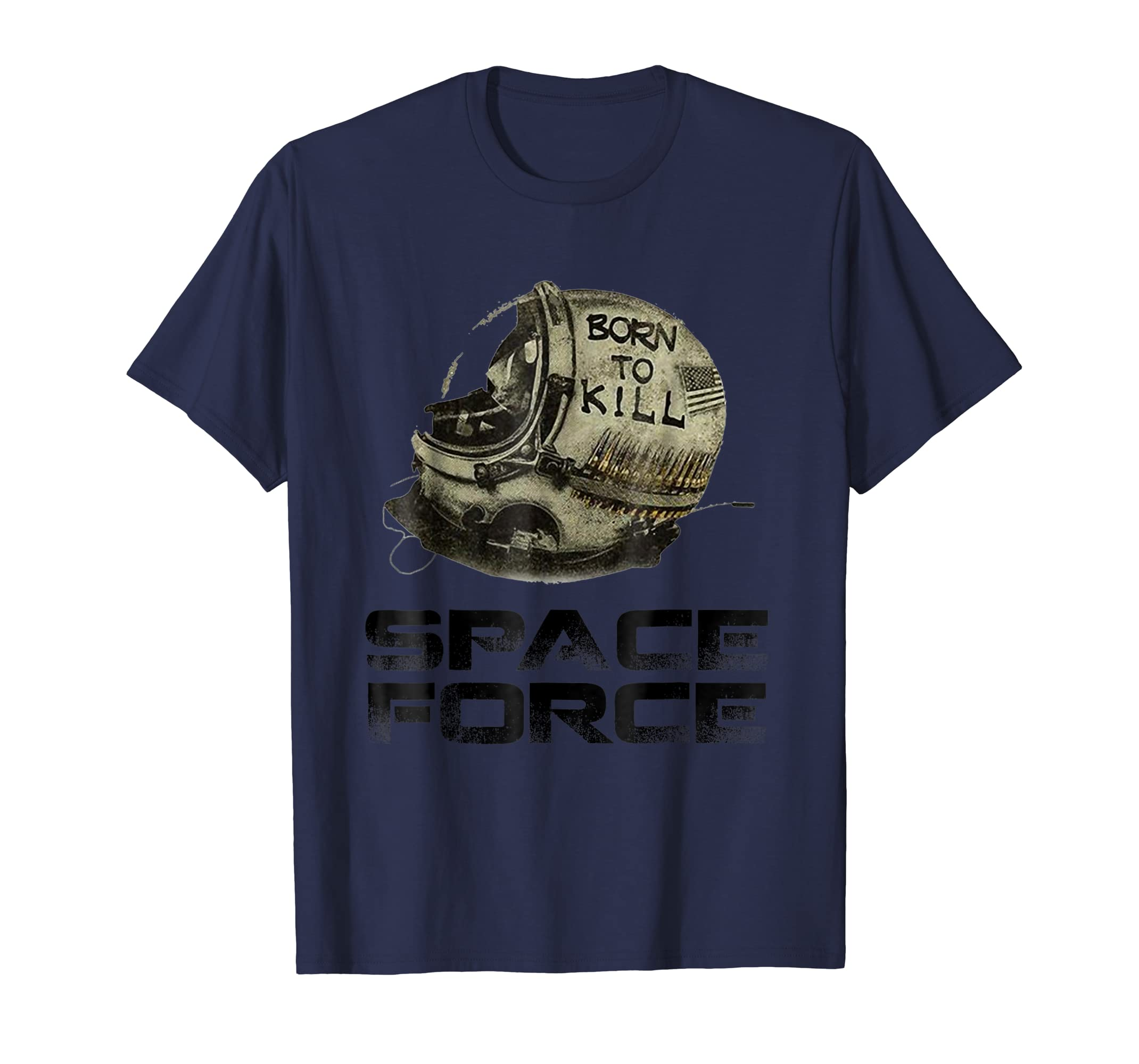 born to kill - space force t-shirt-mt