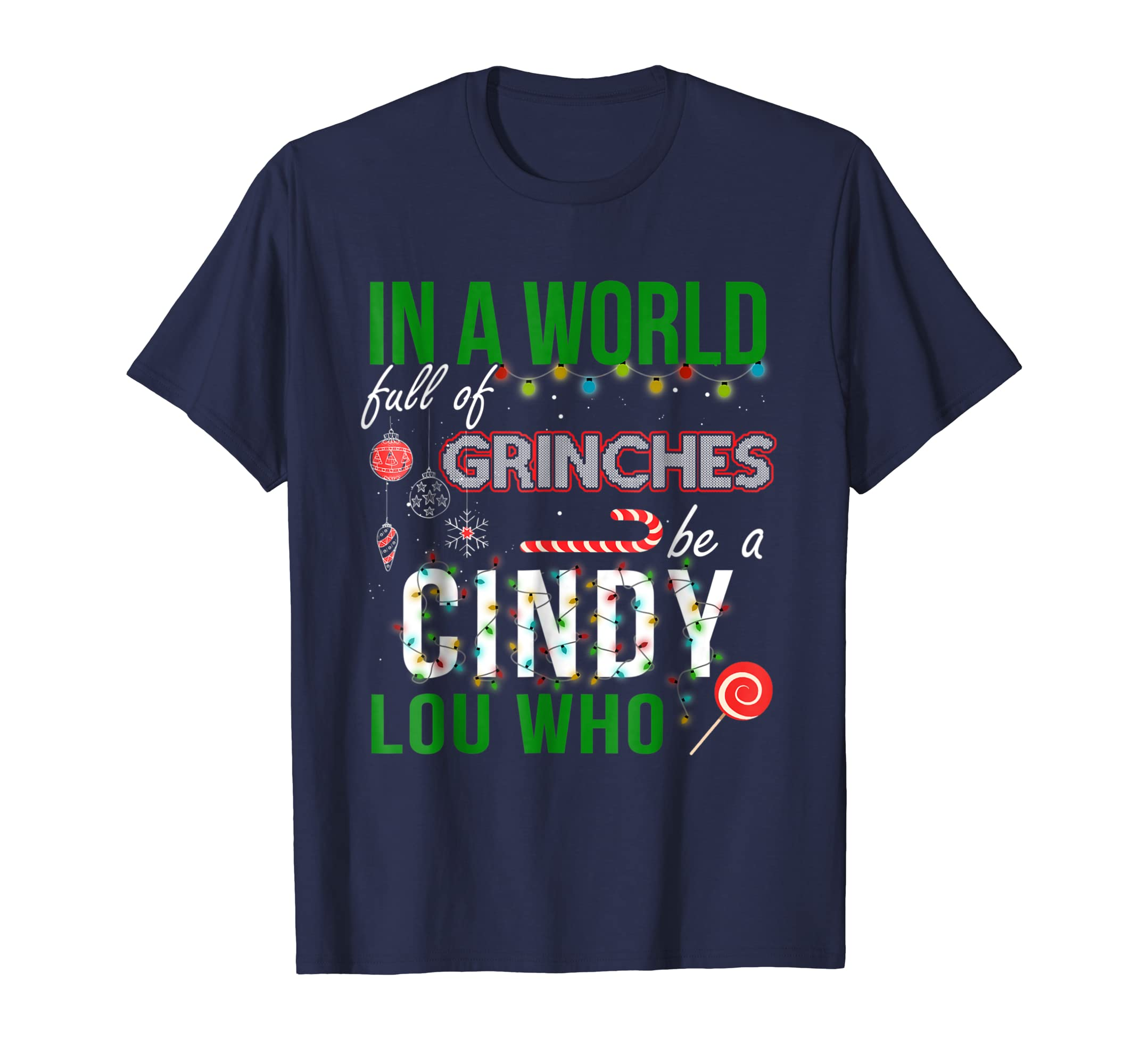 _In A World_Full of Grinches Be a_Cindy Lou Who T Shirt-azvn