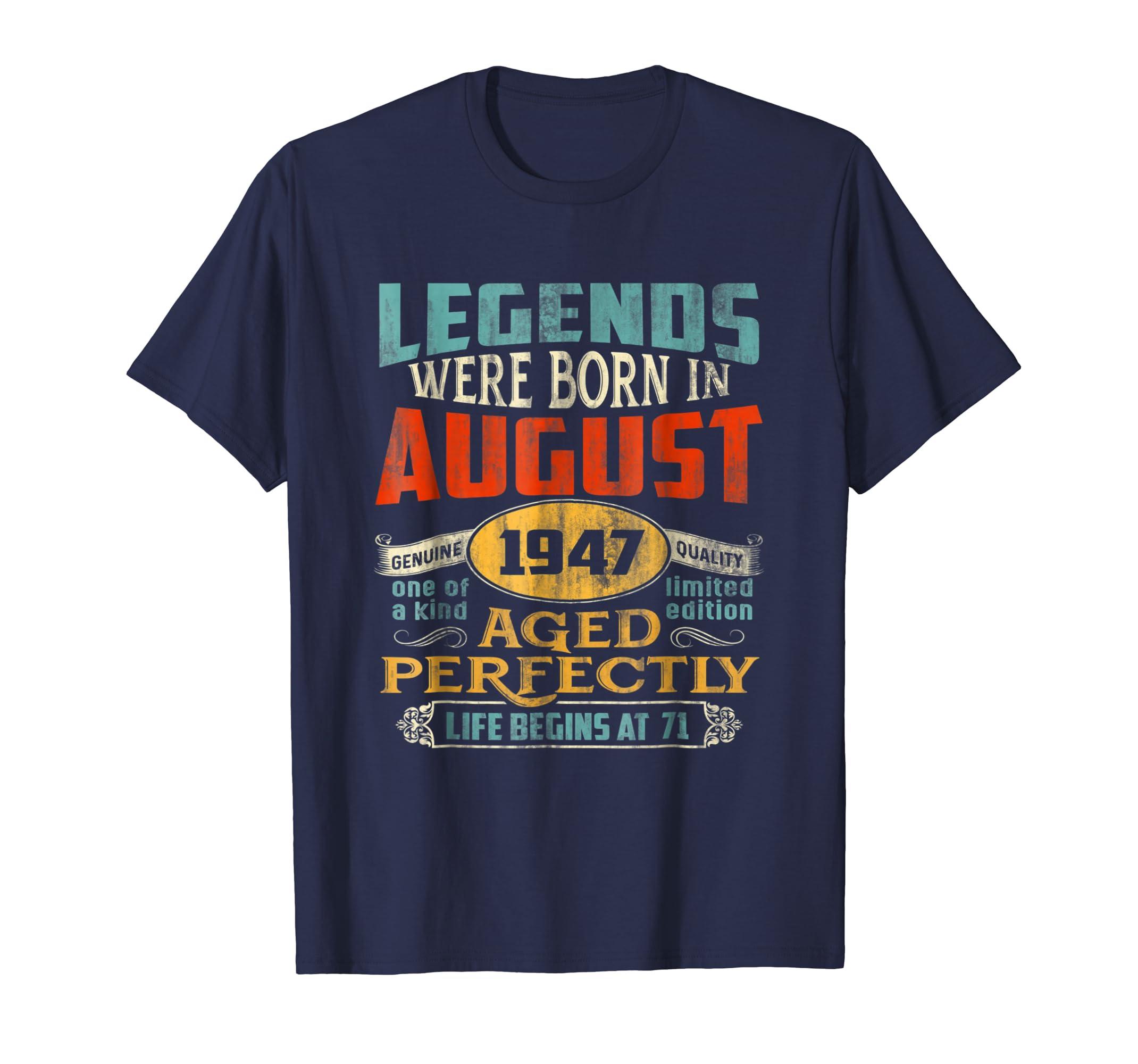 71th Birthday Gift Retro Legends Born In August 1947 T shirt-Awarplus
