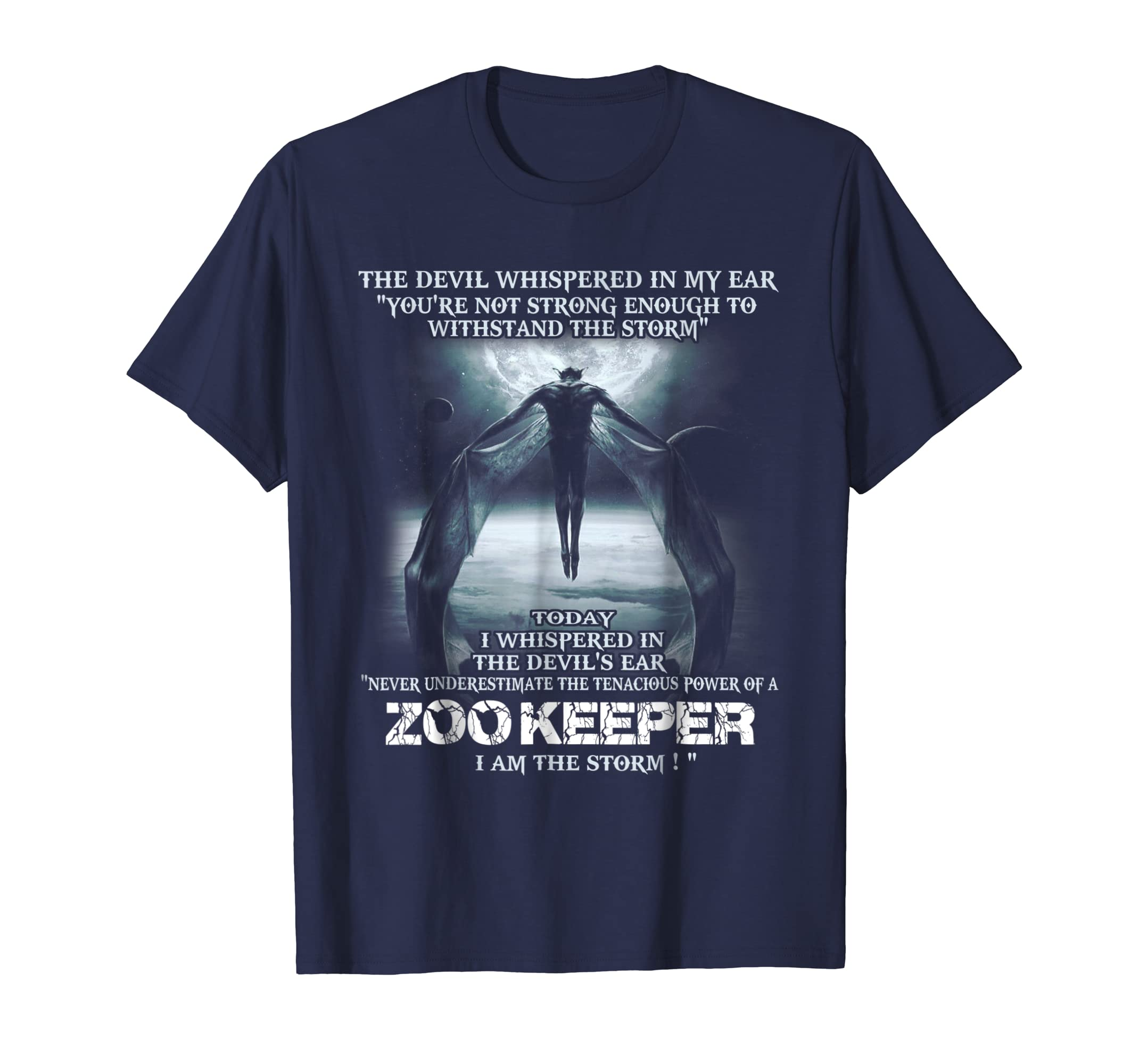 The Devil whispered in my ear - ZOO KEEPER - T-shirt gift-ln