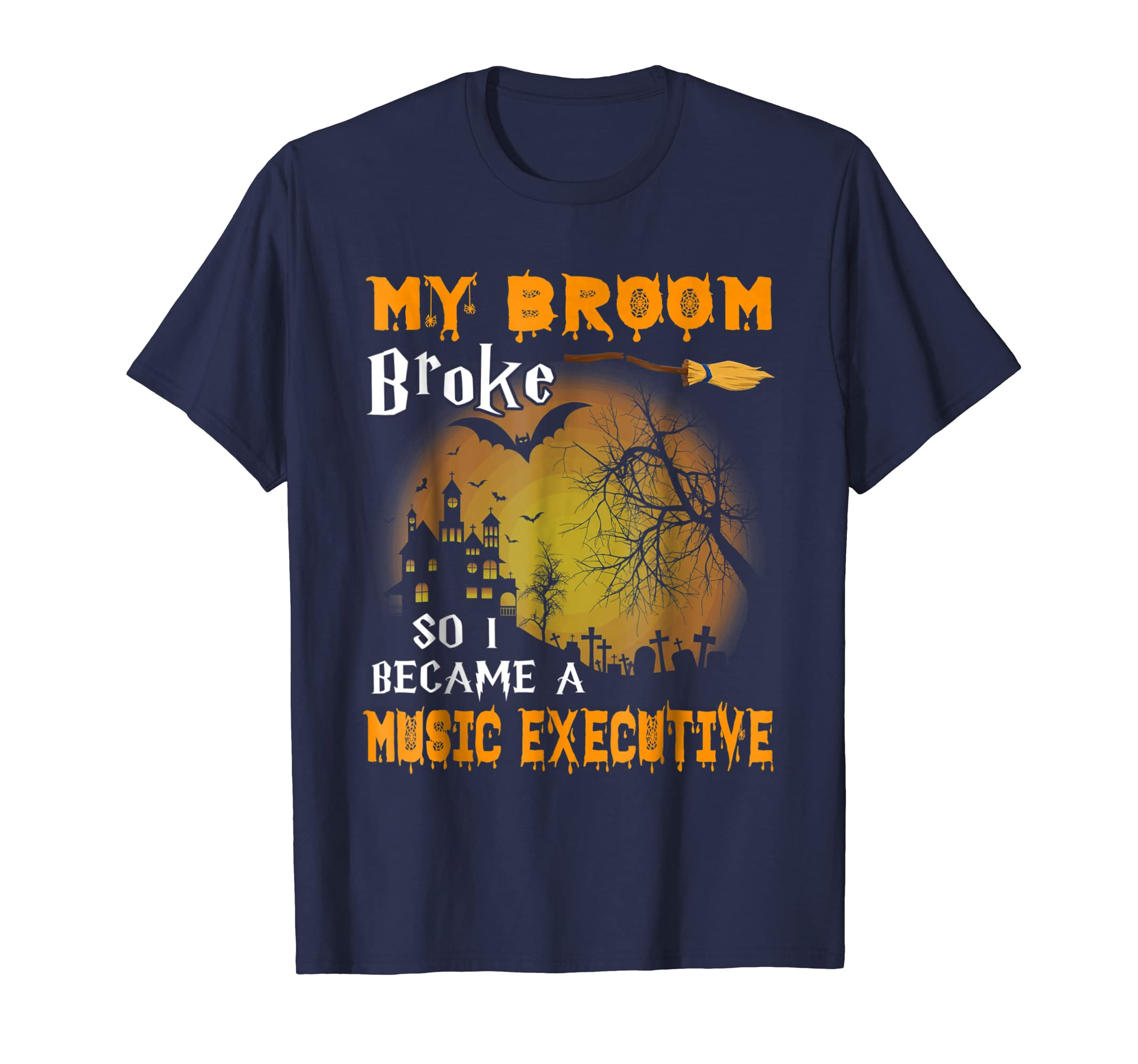 My Broom Broke So I Became A Music Executive T Shirt-Teesml