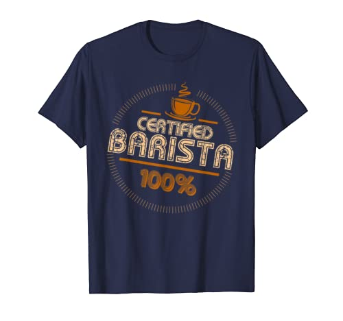 100 Certified Barista Funny Coffee Lover Gifts T-Shirt