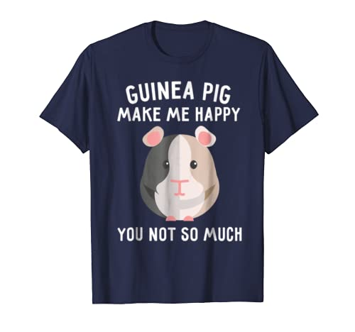 Guinea Pig Make Me Happy You Not So Much Shirt Piggie Lover