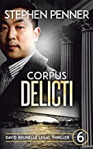 Corpus Delicti: David Brunelle Legal Thriller #6 (David Brunelle Legal Thrillers)
