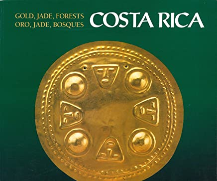 Gold, Jade, Forests: Costa Rica/Oro, Jade, Bosques: Costa