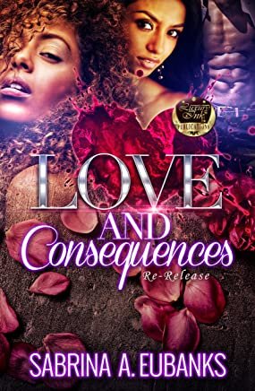 Love and Consequences (Love and Consequnces Book 1) (English Edition)