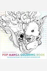 Pop Manga Coloring Book: A Surreal Journey Through a Cute, Curious, Bizarre, and Beautiful World Paperback