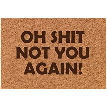 Coir Funny Home Entry Doormat Door Mat Oh Sht Not You Again