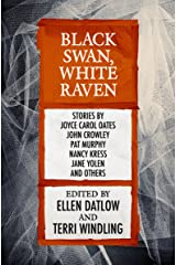 Black Swan, White Raven (Fairy Tale Anthologies Book 4) Kindle Edition