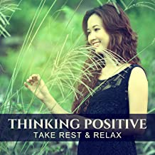 Thinking Positive - Take Rest & Relax: New Age Anti-Stress Music for Yoga Exercises, Deep Sleep, Liquid Thoughts, 3 Hours of Relaxing Music for Positive Energy & Serenity Dream