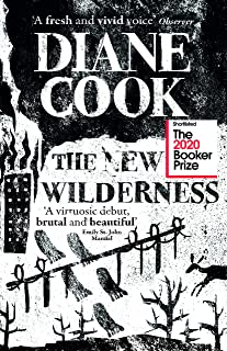 The New Wilderness: SHORTLISTED FOR THE BOOKER PRIZE 2020