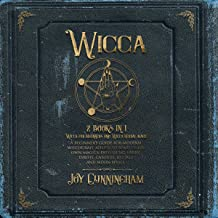 Wicca: 2 Books in 1: Wicca for Beginners and Wicca Herbal Magic: A Beginner's Guide for Modern Witchcraft Adepts to Start ...