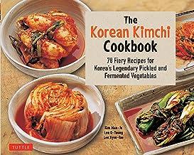 Korean Kimchi Cookbook: 78 Fiery Recipes for Korea's Legendary Pickled and Fermented Vegetables