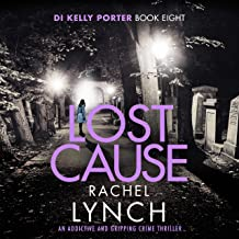 Lost Cause: An Addictive and Gripping Crime Thriller (Detective Kelly Porter, Book 8)