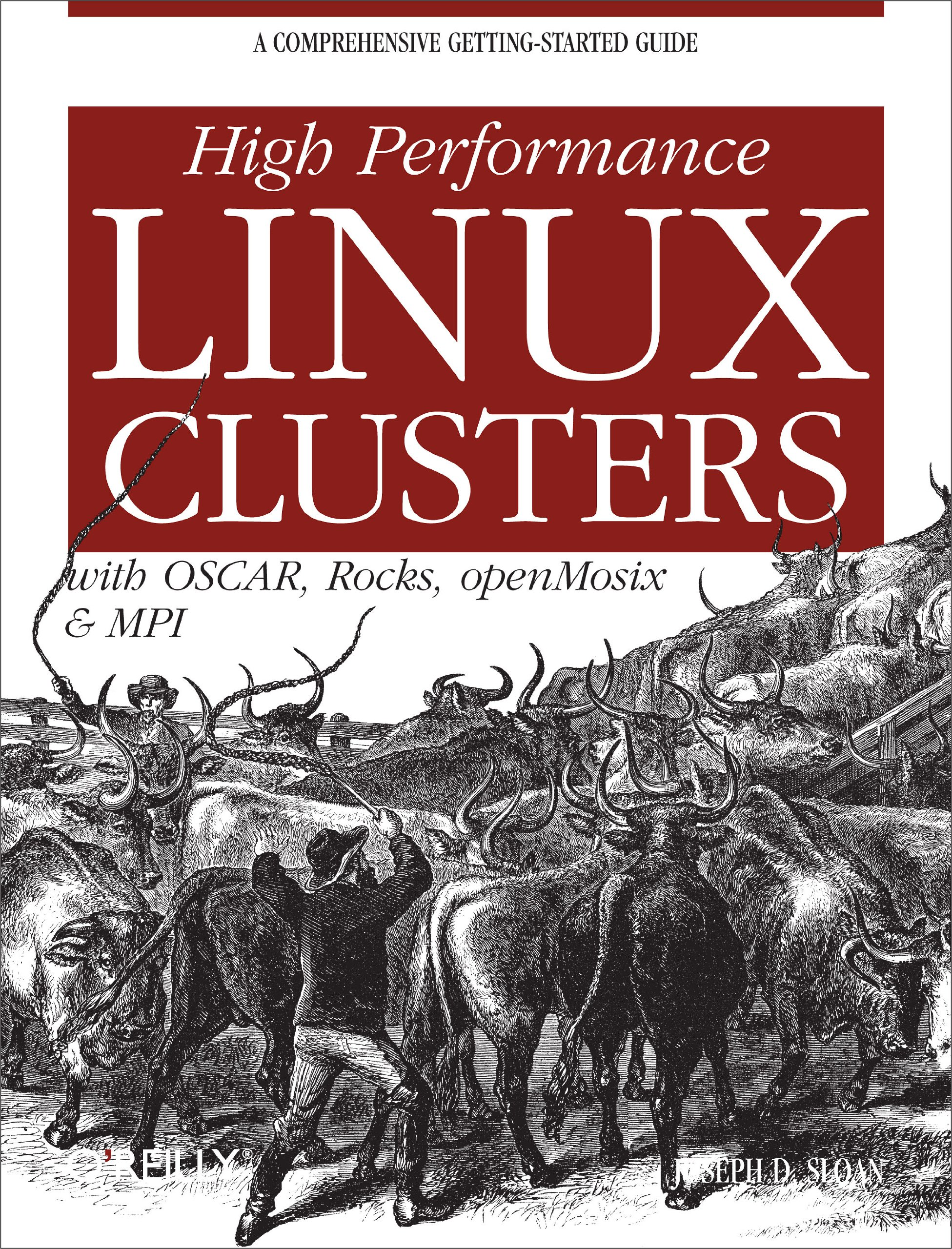 High Performance Linux Clusters with OSCAR, Rocks, OpenMosix, and MPI: A Comprehensive Getting-Started Guide (Nutshell Handbooks)