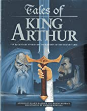 Tales of King Arthur: Ten legendary stories of the Knights of the Round Table