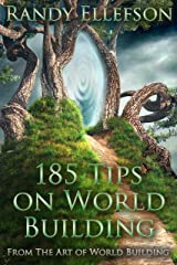 185 Tips on World Building (The Art of World Building Book 7) Kindle Edition