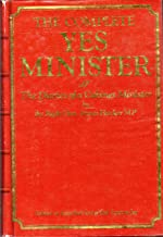 The Complete Yes Minister: The Diaries of a Cabinet Minister