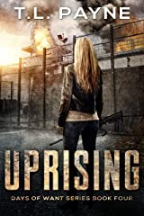 Uprising: A Post Apocalyptic EMP Survival Thriller (Days of Want Book 4) Kindle Edition