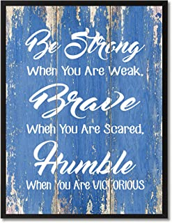 Be Strong Be Brave Be Humble Inspirational Quote Saying Canvas Print Home Decor Wall Art Gift Ideas, Black Frame, Blue, 7