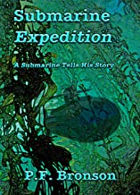 Submarine Expedition: A submarine tells his story