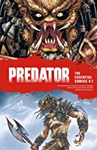 Predator: The Essential Comics Volume 1