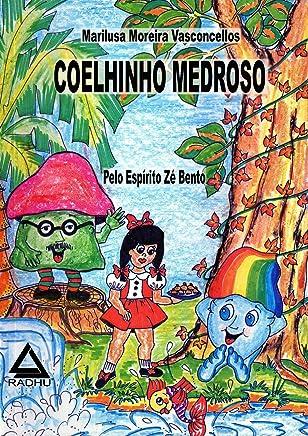 Coelhinho Medroso: reencarnação (coleção Microcólus Livro 31)