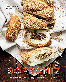 Soframiz: Vibrant Middle Eastern Recipes from Sofra Bakery and Cafe [A Cookbook]