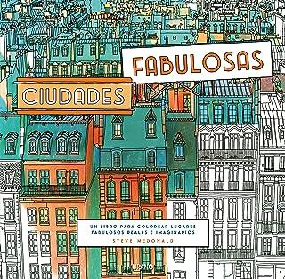 Ciudades fabulosas: Un libro para colorear lugares fabulosos
