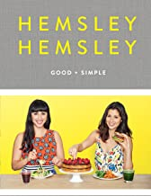 Good and Simple: Recipes to Eat Well and Thrive: A Cookbook
