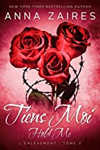 Hold Me - Tiens Moi (L'Enlèvement t. 3) (French Edition)