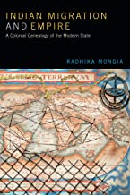Indian Migration and Empire: A Colonial Genealogy of the Modern State
