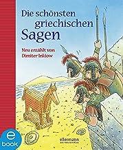 Die schönsten griechischen Sagen: Neu erzählt von Dimiter Inkiow (German Edition)