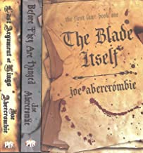 The First Law Trilogy, Books 1-3 (The Blade Itself / Before They Are Hanged / Last Argument of Kings)