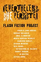 Nevertheless She Persisted: Flash Fiction Project: A Tor.com Original (English Edition)