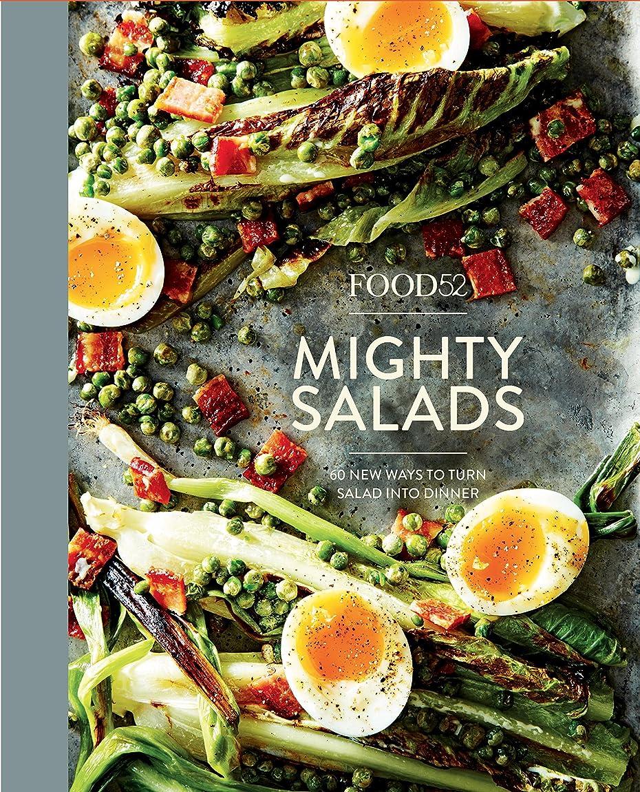 卒業自伝緩むFood52 Mighty Salads: 60 New Ways to Turn Salad into Dinner: A Cookbook (Food52 Works) (English Edition)