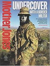 Mother Jones November / December Undercover With a Border Militia