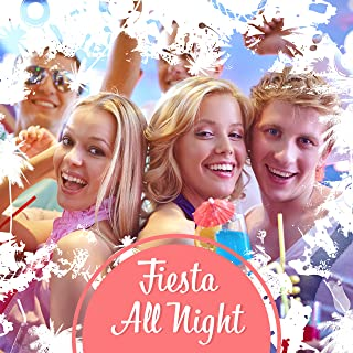 Fiesta All Night: The Best Hot Latin Music Groove, Party Vibes Lounge, Hotel Latin & Music Bar, Rhythms of Salsa, Bachata, Merengue