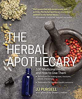 The Herbal Apothecary (100 Medicinal Herbs and How to Use Them)