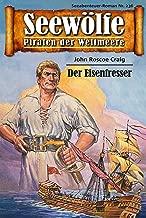 Seewölfe - Piraten der Weltmeere 236: Der Eisenfresser (German Edition)
