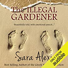 The Illegal Gardener: The Greek Village Series, Volume 1