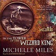 In the Tower of the Wizard King: Age of Wizards, Book 1