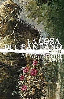 La Cosa Del Pantano de Alan Moore Vol. 01 De 3 (Edición deluxe) (Segunda Edición) (La Cosa del Pantano de Alan Moore: Edic...