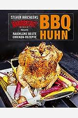 BBQ Huhn: Raichlens beste Chicken-Rezepte (German Edition) Kindle Edition