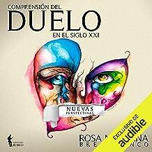 Comprensión del Duelo en el Siglo XXI (Spanish Edition): Nuevas perspectivas