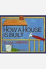How a House Is Built Kindle Edition